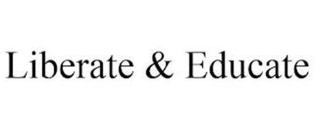 LIBERATE & EDUCATE