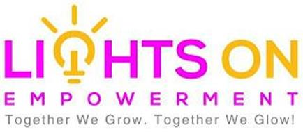 LIGHTS ON EMPOWERMENT TOGETHER WE GROW TOGETHER WE GLOW