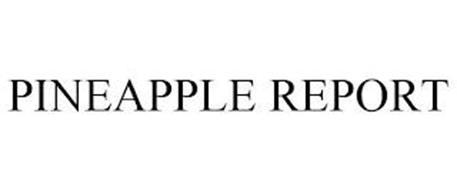 PINEAPPLE REPORT