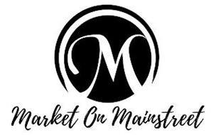 M MARKET ON MAINSTREET