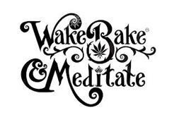 WAKE BAKE & MEDITATE