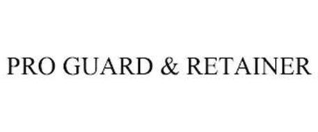 PRO GUARD & RETAINER