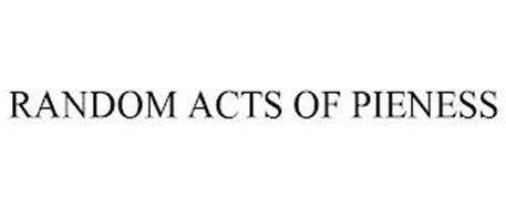 RANDOM ACTS OF PIENESS
