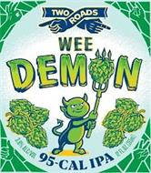 TWO ROADS WEE DEMON