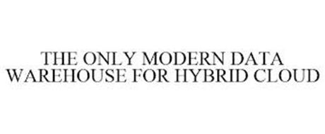 THE ONLY MODERN DATA WAREHOUSE FOR HYBRID CLOUD