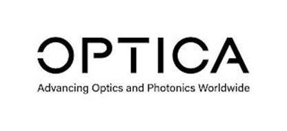 OPTICA ADVANCING OPTICS AND PHOTONICS WORLDWIDE