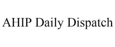 AHIP DAILY DISPATCH