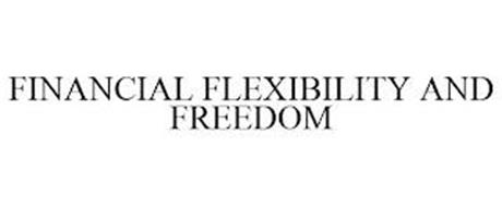FINANCIAL FLEXIBILITY AND FREEDOM