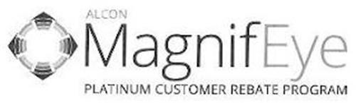 ALCON MAGNIFEYE PLATINUM CUSTOMER REBATE PROGRAM