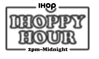 IHOP IHOPPY HOUR 2PM - MIDNIGHT
