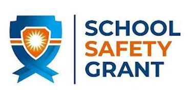 SCHOOL SAFETY GRANT