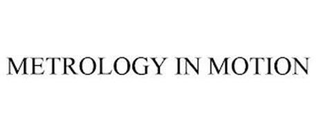 METROLOGY IN MOTION
