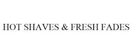 HOT SHAVES & FRESH FADES