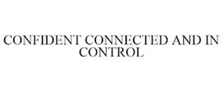 CONFIDENT CONNECTED AND IN CONTROL