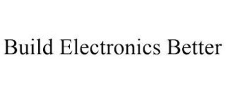 BUILD ELECTRONICS BETTER