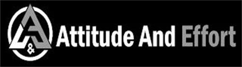 A & ATTITUDE AND EFFORT