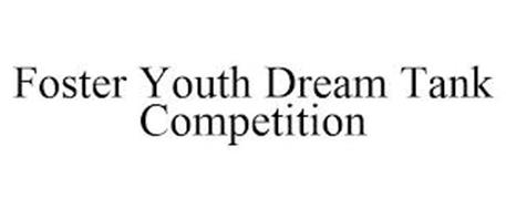 FOSTER YOUTH DREAM TANK COMPETITION