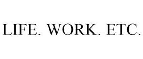 LIFE. WORK. ETC.