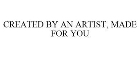 CREATED BY AN ARTIST, MADE FOR YOU