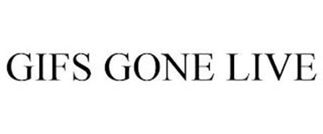 GIFS GONE LIVE