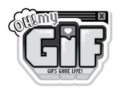 OH! MY GIF GIFS GONE LIVE!