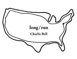 LONG / RUN CHARLIE BELL