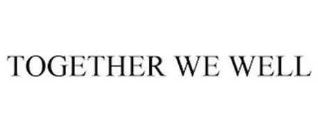 TOGETHER WE WELL