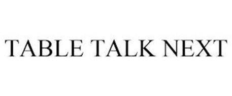 TABLE TALK NEXT