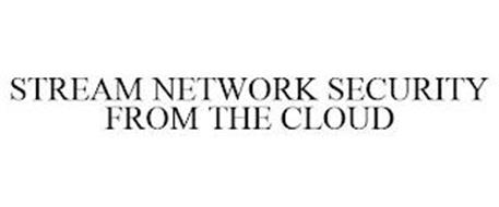 STREAM NETWORK SECURITY FROM THE CLOUD