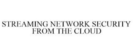 STREAMING NETWORK SECURITY FROM THE CLOUD