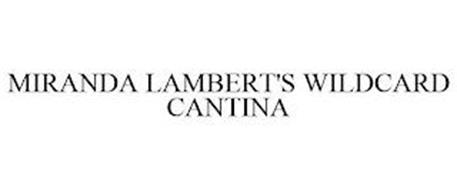 MIRANDA LAMBERT'S WILDCARD CANTINA