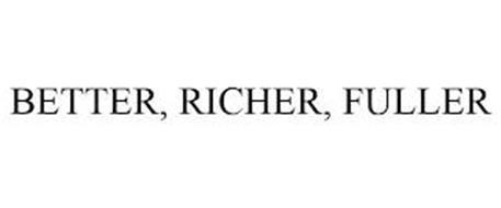 BETTER, RICHER, FULLER