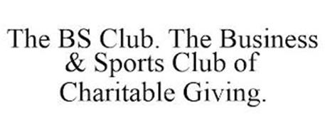 THE BS CLUB. THE BUSINESS & SPORTS CLUB OF CHARITABLE GIVING.