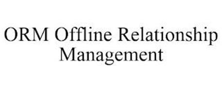 ORM OFFLINE RELATIONSHIP MANAGEMENT