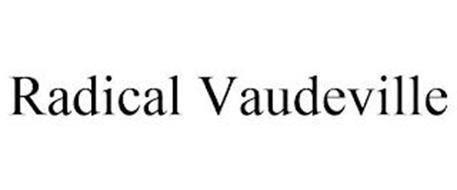 RADICAL VAUDEVILLE