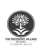 THE RECOVERY VILLAGE MIAMI AT BAPTIST HEALTH