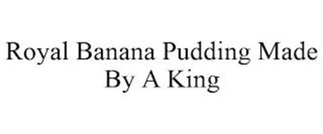 ROYAL BANANA PUDDING MADE BY A KING