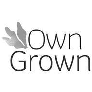 OWN GROWN