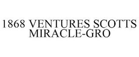 1868 VENTURES SCOTTS MIRACLE-GRO