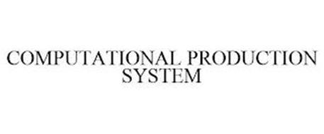 COMPUTATIONAL PRODUCTION SYSTEM
