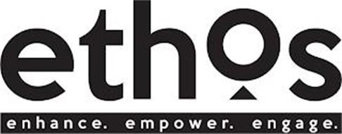 ETHOS ENHANCE. EMPOWER. ENGAGE.