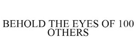 BEHOLD THE EYES OF 100 OTHERS