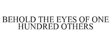 BEHOLD THE EYES OF ONE HUNDRED OTHERS