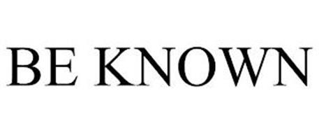 BE KNOWN