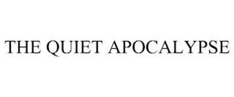 THE QUIET APOCALYPSE