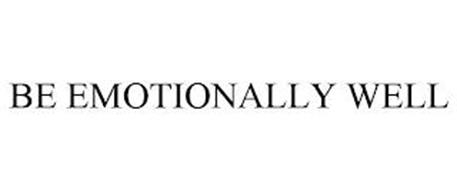 BE EMOTIONALLY WELL