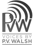 PVW VOICES BY P.V. WALSH