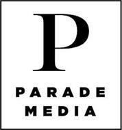P PARADE MEDIA