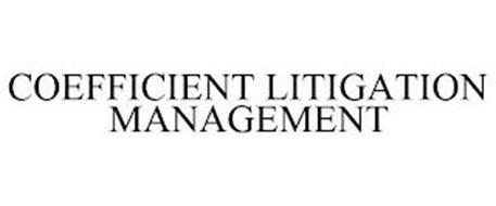 COEFFICIENT LITIGATION MANAGEMENT