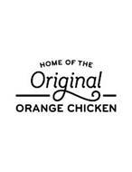 HOME OF THE ORIGINAL ORANGE CHICKEN